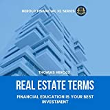 Real Estate Terms: Financial Education Is Your Best Investment: Herold Financial IQ Series