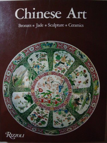 Chinese Art: Bronzes, Jade, Sculpture, Ceramics by Daisy Lion-Goldschmidt (1980-12-24)