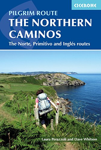 The Northern Caminos: The Caminos Norte, Primitivo and Inglés (International Walking) by [Whitson, Dave, Perazzoli, Laura]