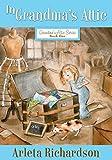 In Grandma's Attic (Grandma's Attic Series Book 1)