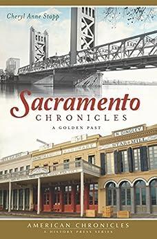 Sacramento Chronicles: A Golden Past