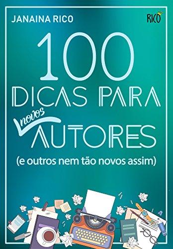 Resultado de imagem para 100 dias para novos autores janaina rico