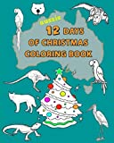 Aussie 12 Days of Christmas Coloring Book: Enjoy coloring this timeless evergreen classic for the family