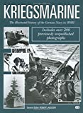 Kriegsmarine: The Illustrated History of the German Navy in WWII