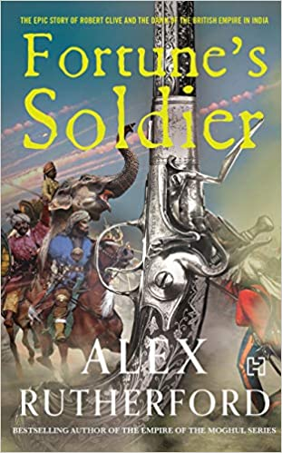 Fortune's Soldier by Alex Rutherford Cover Reveal 1