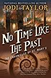No Time Like the Past: The Chronicles of St. Mary's Book Five (The Chronicles of St Mary's 5)