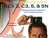 The Complete Guide to Sonys NEX 3, C3, 5, and 5N Mirrorless Digital Cameras (B&W Edition)