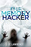 The Memory Hacker: A Cyberpunk Conspiracy Thriller
