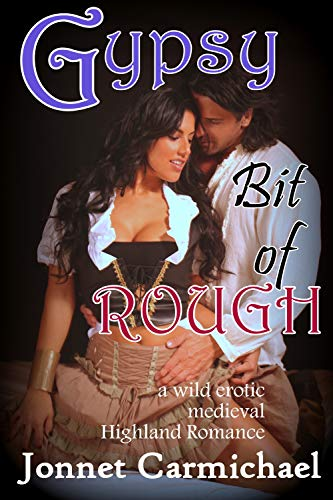 Gypsy Bit Of Rough A Wild Erotic Medieval Highland Romance Highland Handfast For A