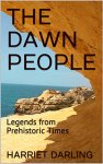 THE DAWN PEOPLE: Legends from Prehistoric Times by [DARLING, HARRIET]