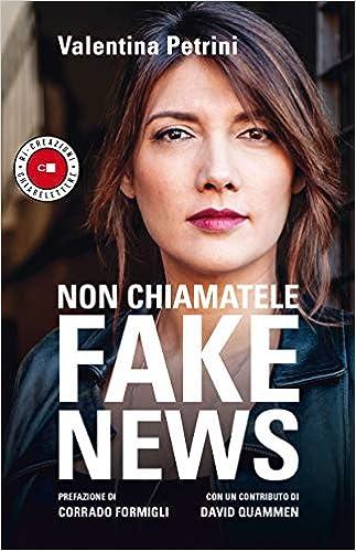 Non chiamatele Fake News di Valentina Petrini