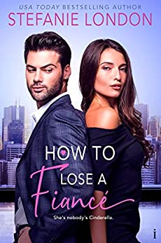 How to Lose a Fiancé by Stefanie London