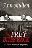 The Prey Bites Back: A Jesse Watson Mystery Book #8