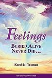 Feelings Buried Alive Never Die
