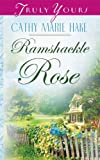Ramshackle Rose (Truly Yours Digital Editions Book 583)