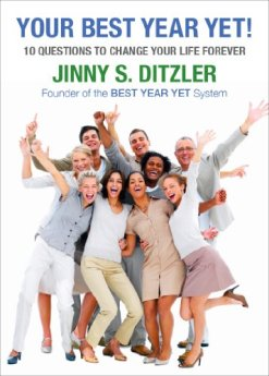 Your Best Year Yet! Ten Questions to Change Your Life Forever by [Ditzler, Jinny S.]