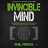 Invincible Mind: The Sports Psychology Tricks You Can Use to Build an Unbeatable Body and Mind!: Mental Combat, Book 2