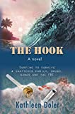 The Hook: Surfing to Survive a Shattered Family, Drugs, Gangs and the FBI