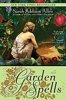Garden Spells: A Novel (Waverly Family Book 1) by [Allen, Sarah Addison]