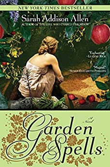 Garden Spells: A Novel (Waverly Family Book 1) by [Allen, Sarah Addison]