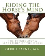 Riding the Horse's Mind The Psychology & Leadership of the Horse