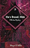 He's Dead, Nim (Nimbus Mysteries) (Volume 3)