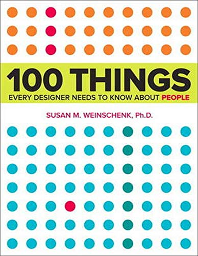 Book Summary and Key Takeaways: 100 Things Every Designer Needs To Know About People.