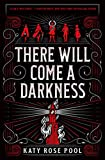 There Will Come a Darkness (The Age of Darkness)