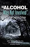 """""""Alcohol Was Not Involved"""": A Shallow End Gals Trilogy (New Orleans Series, Shallow End Gals Trilogy Book 1)"""