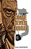 Some Never Forget: A POW/MIA Truth Novel