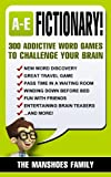Fictionary! (Letters A-E): 300 Addictive Word Games To Challenge Your Brain (Fun and Games Book 1)