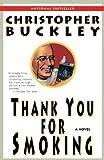Thank You for Smoking: A Novel