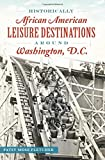Historically African American Leisure Destinations Around Washington, D.C. (American Heritage)