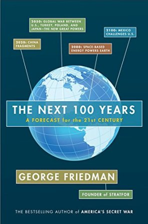 The Next 100 Years: A Forecast for the 21st Century by [Friedman, George]
