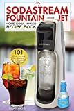 "My SodaStream Fountain Jet Home Soda Maker Recipe Book: 101 Delicious Homemade Soda Flavors and ""How To"" Instructions for Your SodaStream! (Soda Stream Natural Flavor Cookbooks Book 1)"