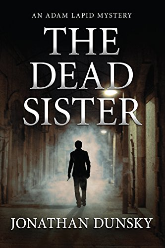 The Dead Sister (Private Investigator Adam Lapid Mystery, Thriller, and Suspense Series Book 2) by [Dunsky, Jonathan]