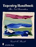 Tapestry Handbook: The Next Generation (Schiffer Books)