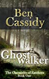 Ghostwalker (The Chronicles of Zanthora: Book One)