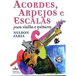 Acordes, Arpejos e Escalas. Para Violão e Guitarra