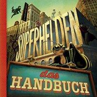 Superhelden - Das Handbuch / Sébastien Perez ; Benjamin Lacombe