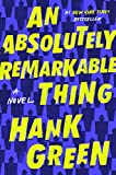 An Absolutely Remarkable Thing: A Novel