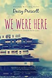 We Were Here (Modern Love Stories)