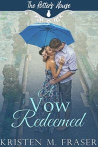 A Vow Redeemed (The Potter's House Books Book 6) by [Fraser, Kristen M., House Books, Potter's]