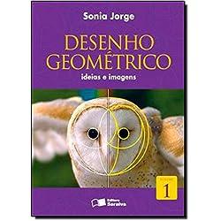 Desenho Geométrico. Ideias e Imagens - Volume 1