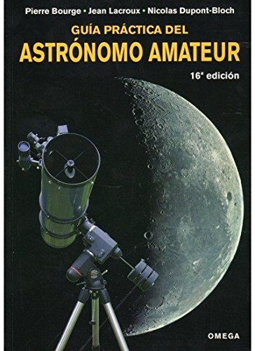 Guía práctica del astrónomo amateur