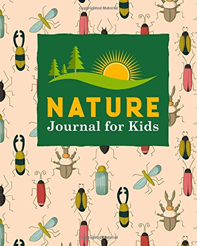 Nature Journal for Kids: Nature Journaling, Outdoor Journal For Kids, Nature Log For Kids, Nature Journal Kids, Draw and Write Journal With Space For ... Cover (Nature Journals for Kids) (Volume 40)