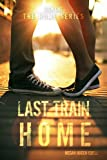 Last Train Home (The Home Series: Book One)
