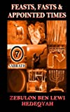 Feasts, Fasts & Appointed Times: A Concise Expository of Qadowsh Days and Worship for Yisrael/Yasharal