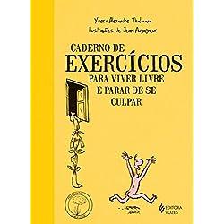 Caderno de Exercícios Para Viver Livre e Parar de Se Culpar