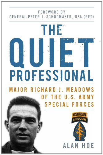 The Quiet Professional: Major Richard J. Meadows of the U.S. Army Special Forces (American Warriors Series) by [Hoe, Alan]